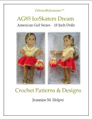American Girl Ice Skater's Dream Crochet Pattern (Patterns by Jeannine)