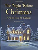 Clement C Moore The Night Before Christmas: A Visit From St. Nicholas