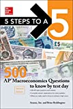McGraw-Hill Education 5 Steps to a 5: 500 AP Macroeconomics Questions to Know by Test Day, Second Edition