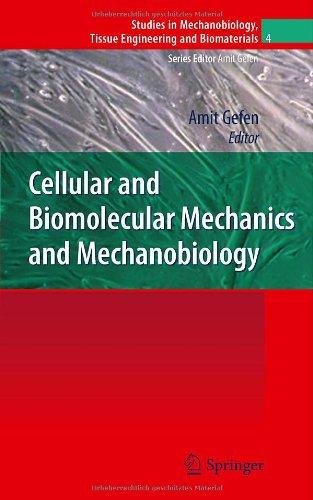 Cellular And Biomolecular Mechanics And Mechanobiology (Studies In Mechanobiology, Tissue Engineering And Biomaterials)
