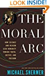 The Moral Arc: How Science Makes Us B...