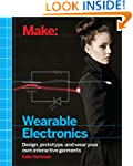 Make: Wearable Electronics: Design, p...