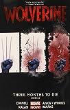 Wolverine Volume 2: Three Months to Die Book 2