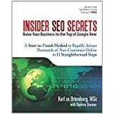 Insider SEO Secrets: A Start-to-Finish Method to Rapidly Attract Thousands of New Customers Online, in 11 Straightforward Stepsby Karl zu Ortenburg