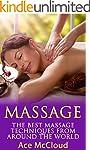 Massage: The Best Massage Techniques...