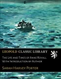 The Life and Times of Anne Royall. With Introduction by Author