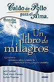 img - for Caldo de pollo para el alma: un libro de milagros book / textbook / text book