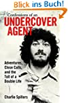 Confessions of an Undercover Agent: A...