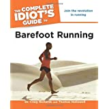 The Complete Idiot's Guide to Barefoot Running ~ Thomas Hollowell