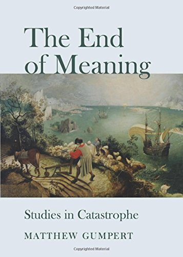 The End of Meaning: Studies in Catastrophe