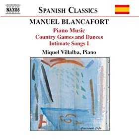 Blancafort, M.: Piano Music, Vol. 2 (Villalba) - Jocs I Danses Al Camp / Cants Intims I