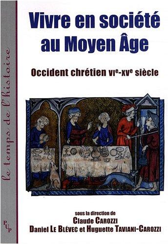 Vivre en société au Moyen âge : Occident chrétien VIe-XVe siècle
