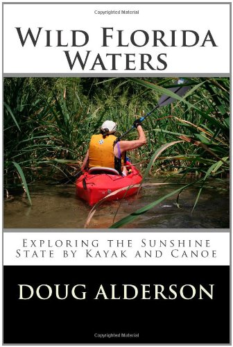Wild Florida Waters: Exploring The Sunshine State By Kayak And Canoe front-146786