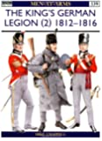 The King's German Legion (2): 1812-16 (Men-at-Arms) (v. 2)