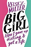 img - for Big Girl: How I Gave Up Dieting and Got a Life book / textbook / text book