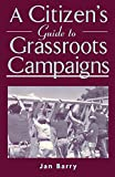 A Citizen's Guide to Grassroots Campaigns