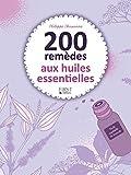 200 rem�des aux huiles essentielles