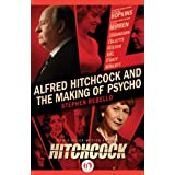 Alfred Hitchcock and the Making of Psycho ~ Stephen Rebello