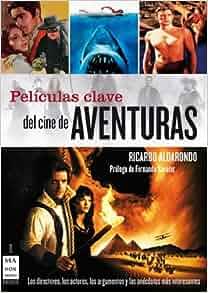 PELICULAS CLAVE DEL CINE DE AVENTURAS (Spanish Edition): RICARDO
