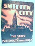 Smitten City - THE STORY OF PORTSMOUTH UNDER BLITZ. Evening News