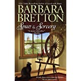 Spun By Sorcery (Sugar Maple Chronicles, Book 3) ~ Barbara Bretton