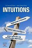Intuitions: Apprenez � �couter votre voix int�rieure pour prendre des d�cisions