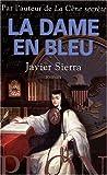 echange, troc Javier Sierra - La dame en bleu