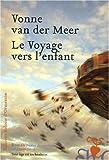 """Afficher """"Le Voyage vers l'enfant"""""""