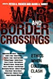 img - for War and Border Crossings: Ethics When Cultures Clash book / textbook / text book