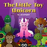 The Little Toy Unicorn (Fun Rhyming Children's Books)