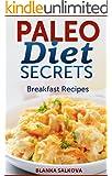 Paleo Diet Secrets: Breakfast Recipes (English Edition)