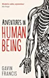 img - for [(Adventures in Human Being)] [Author: Gavin Francis] published on (May, 2015) book / textbook / text book