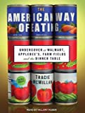 img - for [(The American Way of Eating: Undercover at Walmart, Applebee's, Farm Fields and the Dinner Table)] [Author: Tracie Mcmillan] published on (April, 2012) book / textbook / text book
