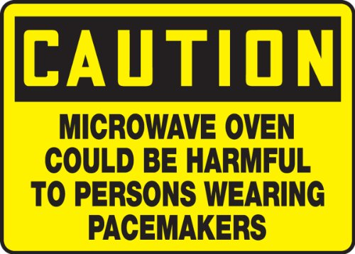 "Caution Microwave Oven Could Be Harmful To Persons Wearing Pacemakers 10"" X 14"" Dura-Plastic Sign"