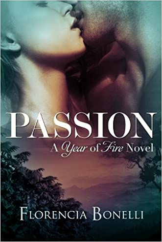 Passion (Year of Fire Book 2)