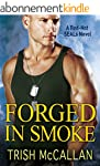 Forged in Smoke (A Red-Hot SEALs Nove...