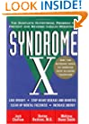 Syndrome X: The Complete Nutritional Program to Prevent and Reverse Insulin Resistance (Health / Alternative Medicine)