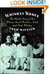 Whiskey Women: The Untold Story of Ho...