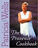 The Provence Cookbook (0060507829) by Wells, Patricia