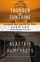 Thunder and Sunshine: Riding Home from Patagonia (Around the World by Bike)
