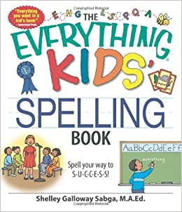 Buy The Everything Kids' Spelling Book: Spell your way to ...