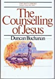 The Counselling of Jesus (0877849315) by Buchanan, Duncan
