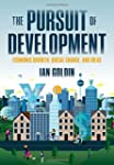 The Pursuit of Development: Economic...