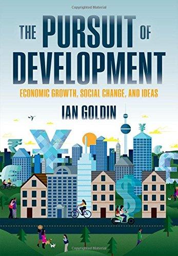 The Pursuit of Development: Economic Growth, Social Change, and Ideas
