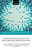 img - for Constructing Identity in and around Organizations (Perspectives on Process Organization Studies) by Majken Schultz (2012-03-21) book / textbook / text book