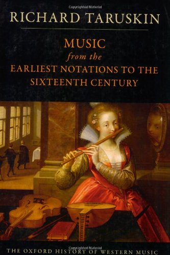 Music from the Earliest Notations to the Sixteenth Century: The Oxford History of Western Music (Oxford History of Western Musc)