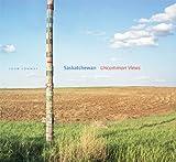 Saskatchewan: Uncommon Views (088864454X) by Butala, Sharon
