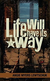 Life Will Have Its Way by Angie Myers Lewtschuk ebook deal