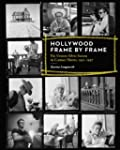 Hollywood Frame by Frame: The Unseen...