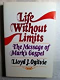 Life without Limits (0849928613) by Ogilvie, Lloyd John